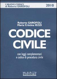 Codice civile. Con leggi complementari e Codice di procedura civile di Roberto Garofoli