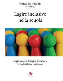 Birrafraitrulli.it L' agire inclusivo nella scuola. Logiche, metodologie e tecnologie, per educatori e insegnanti Image