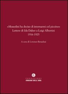 «Mussolini ha deciso di internarmi col piccino». Lettere di Ida Dalser a Luigi Albertini 1916-1925