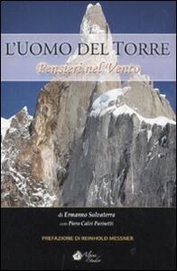 Libro L' uomo del Torre. Pensieri nel vento Ermanno Salvaterra Piero Calvi Parisetti