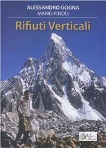Libro Rifiuti verticali Alessandro Gogna