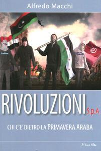Rivoluzioni s.p.a. Chi c'è dietro la Primavera Araba - Alfredo Macchi - copertina