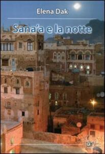 Sana'a e la notte - Elena Dak - copertina
