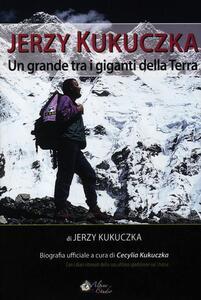 Jerzy Kukuczka. Un grande tra i giganti della terra