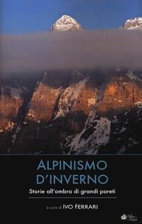Alpinismo d'inverno. Storie all'ombra di grandi pareti - - wuz.it