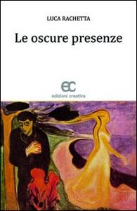 Libro Le oscure presenze Luca Rachetta