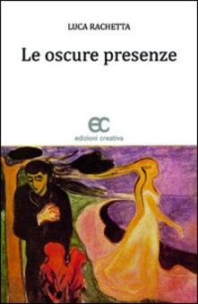 Le oscure presenze - Luca Rachetta - copertina