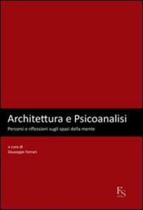 Architettura e psicoanalisi. Percorsi e riflessioni sugli spazi della mente