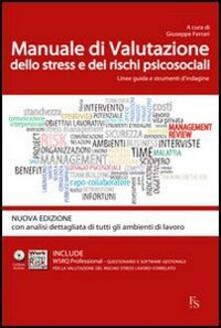 Listadelpopolo.it Manuale di valutazione dello stress e dei rischi psicosociali. Linee guida e strumenti di indagine. Con 15 fascicoli WRSQ pro. Con CD-ROM Image