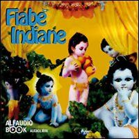 Fiabe indiane. Audiolibro. CD Audio