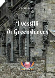 I vessilli di Greensleeves - Roberto Barbari - copertina