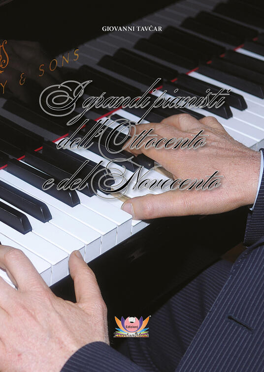 I grandi pianisti dell'ottocento e del novecento. Ediz. per la scuola - Giovanni Tavcar - copertina