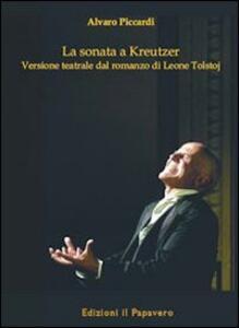 La sonata a Kreutzer. Versione teatrale di Leone Tolstoj