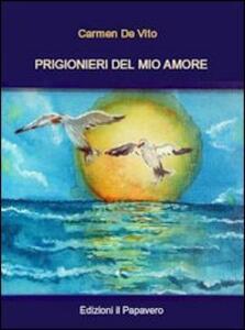 Prigionieri del mio amore - Carmen De Vito - copertina
