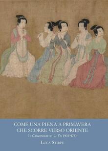 Come una piena a primavera che scorre verso oriente. Il canzoniere di Li Yu (937-978). Ediz. multilingue.pdf