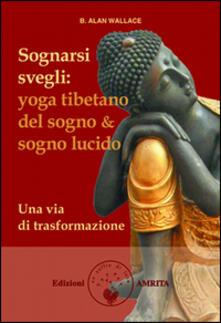 Voluntariadobaleares2014.es Sognarsi svegli. Yoga tibetano del sogno & sogno lucido. Una via di trasformazione Image