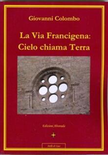 La Via Francigena. Cielo chiama Terra - Awin Ariens - ebook