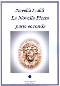 La novella pietra. Parte seconda