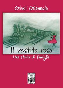 Il vestito rosa. Una storia di famiglia