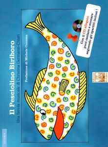 Lpgcsostenible.es Il pesciolino Biriboro. Una favola musicale. Ediz. a colori. Con CD-Audio Image