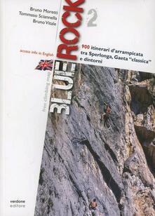 Listadelpopolo.it Blue rock 2. 900 itinerari d'arrampicata tra Sperlonga, Gaeta «classica» e dintorni Image