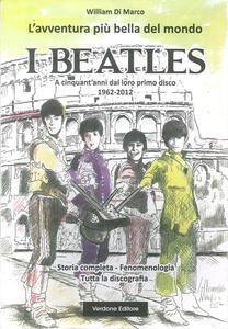 L' avventura più bella del mondo. I Beatles. A cinquanta anni dal loro primo disco 1962-2012