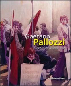 Gaetano Pallozzi. Il realismo quotidiano