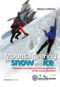 Mountaineering on snow and ice. Techinique and didactis of the progression of the Caruso method