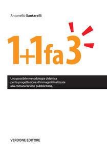 1+1 fa 3. Una possibile metodologia didattica per la progettazione d'immagini finalizzate alla comunicazione pubblicitaria