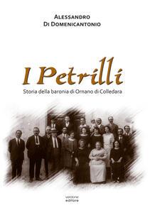 I Petrilli. Storia della baronia di Ornano di Colledara