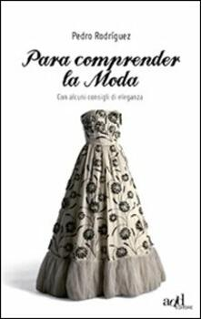 Para comprender la moda. Con alcuni consigli di eleganza.pdf