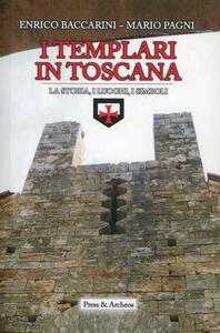 I Templari in Toscana. Ipotesi storiche e realtà archeologiche