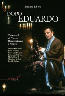 Equilibrifestival.it Dopo Eduardo. Trent'anni di nuova drammaturgia a Napoli Image