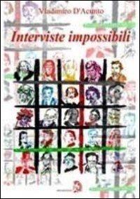 Interviste impossibili - D'Acunto Vladimiro - wuz.it