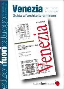 Venezia. Guida all'architettura minore