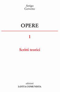 Opere. Vol. 1: Scritti teorici.