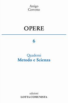Filippodegasperi.it Opere. Vol. 6: Quaderni, metodo e scienza. Image
