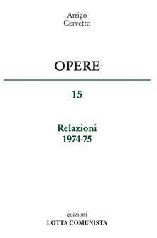 Opere. Relazioni 1974-75. Vol. 15.pdf