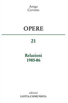 Opere. Vol. 21: Relazioni 1985-86. - Arrigo Cervetto - copertina