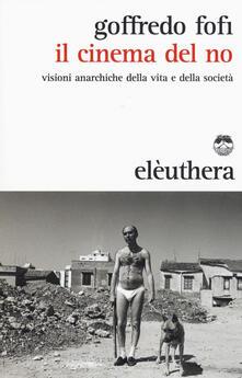Criticalwinenotav.it Il cinema del no. Visioni anarchiche della vita e della società Image