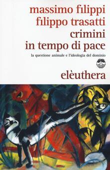 Crimini in tempo di pace. La questione animale e lideologia del dominio.pdf