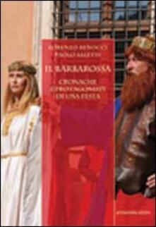 Il Barbarossa. Cronache e protagonisti di una festa - Lorenzo Benocci,Paolo Saletti - copertina