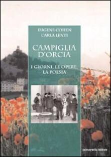 Campiglia d'Orcia. I giorni, le opere, la poesia - Eugene Cohen,Carla Lenti - copertina