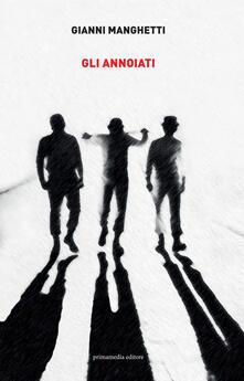 Gli annoiati - Gianni Manghetti - copertina