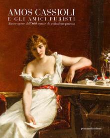 Amos Cassioli e gli amici puristi. Nuove opere dell'800 senese da una collezione privata - Francesca Petrucci - copertina