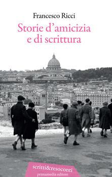 Storie d'amicizia e di scrittura - Francesco Ricci - copertina