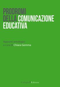 Prodromi della comunicazione educativa. Appunti antologici