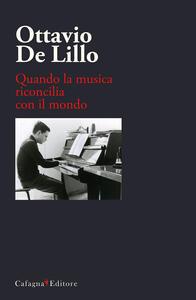 Ottavio De Lillo. Quando la musica riconcilia con il mondo