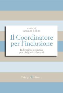 Il Coordinatore per l'inclusione. Indicazioni operative per dirigenti e docenti