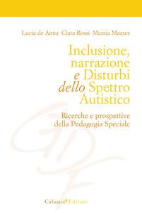 Inclusione, narrazione e disturbi dello spettro autistico. Ricerche e prospettive della pedagogia speciale